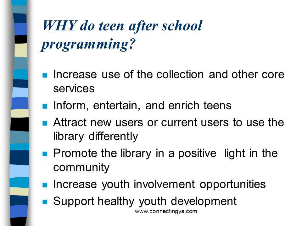 WHY do teen after school programming