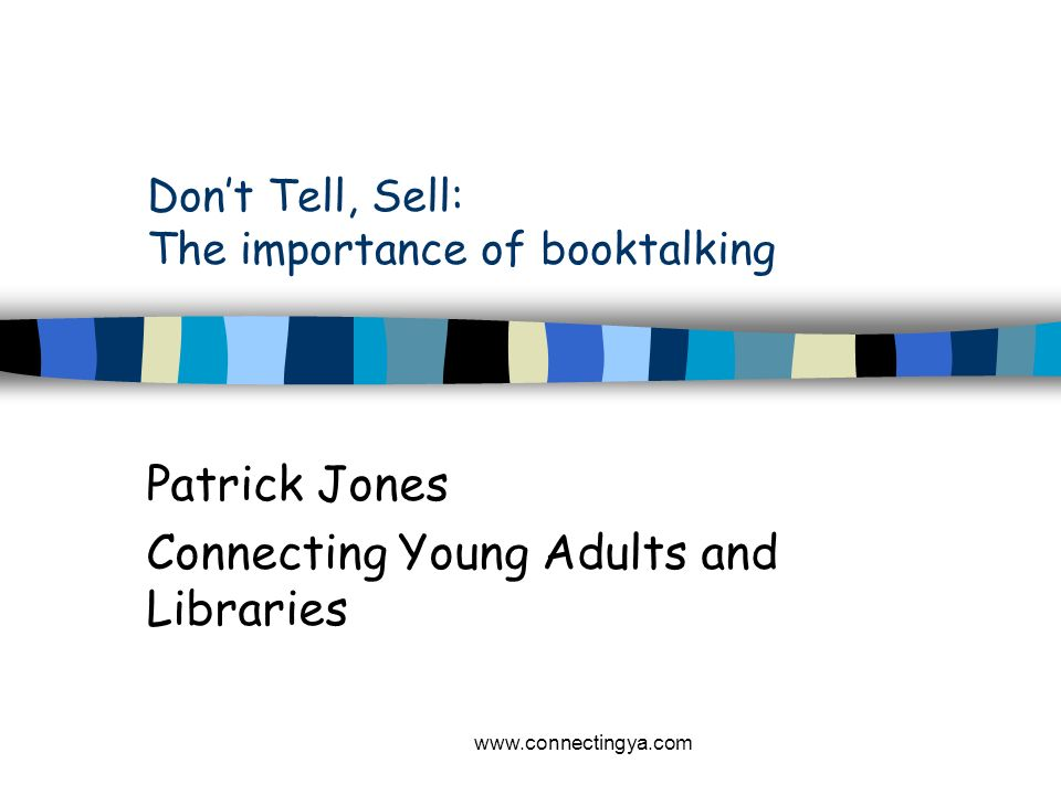 Don't Tell, Sell: The importance of booktalking