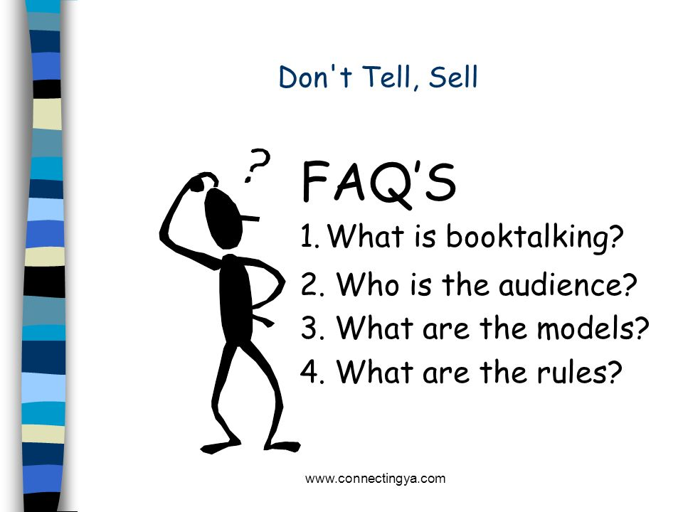 FAQ'S 1. What is booktalking 2. Who is the audience