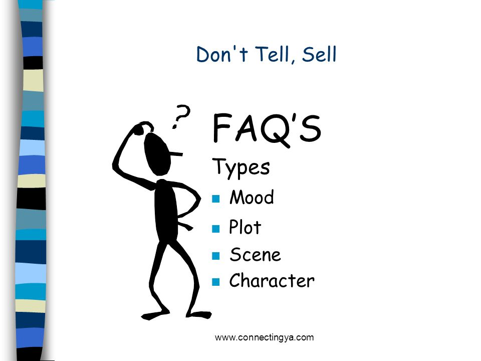 FAQ'S Types Don t Tell, Sell Mood Plot Scene Character