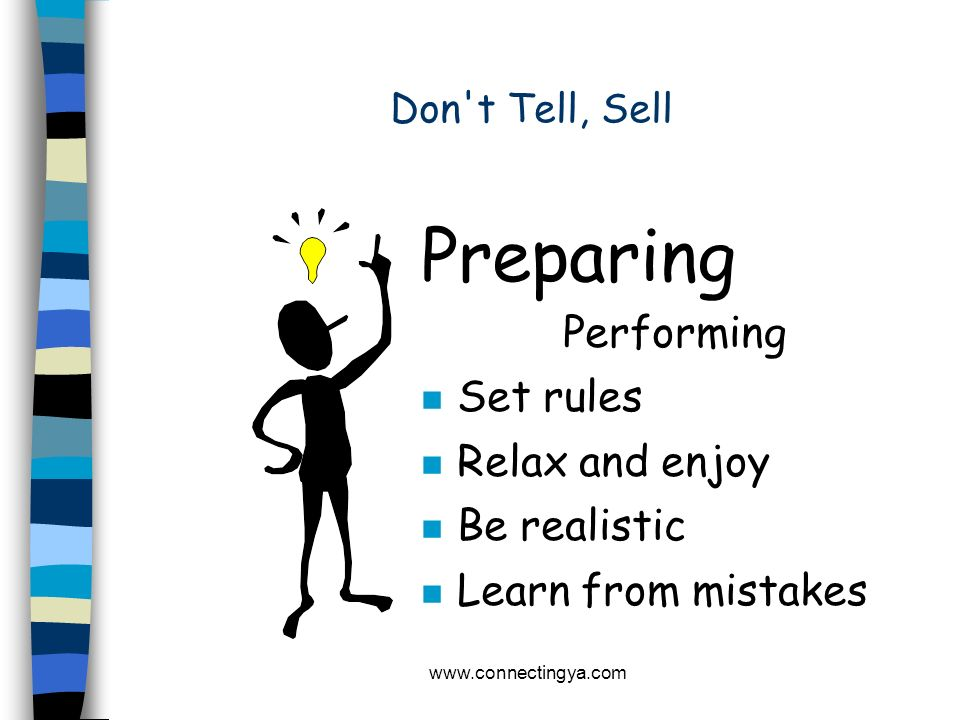 Preparing Performing Set rules Relax and enjoy Be realistic
