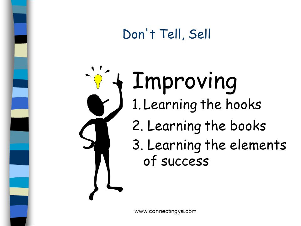 Improving 1. Learning the hooks 2. Learning the books