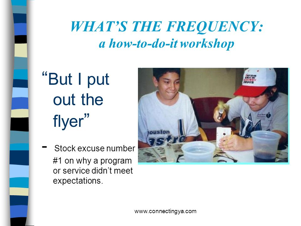 WHAT'S THE FREQUENCY: a how-to-do-it workshop