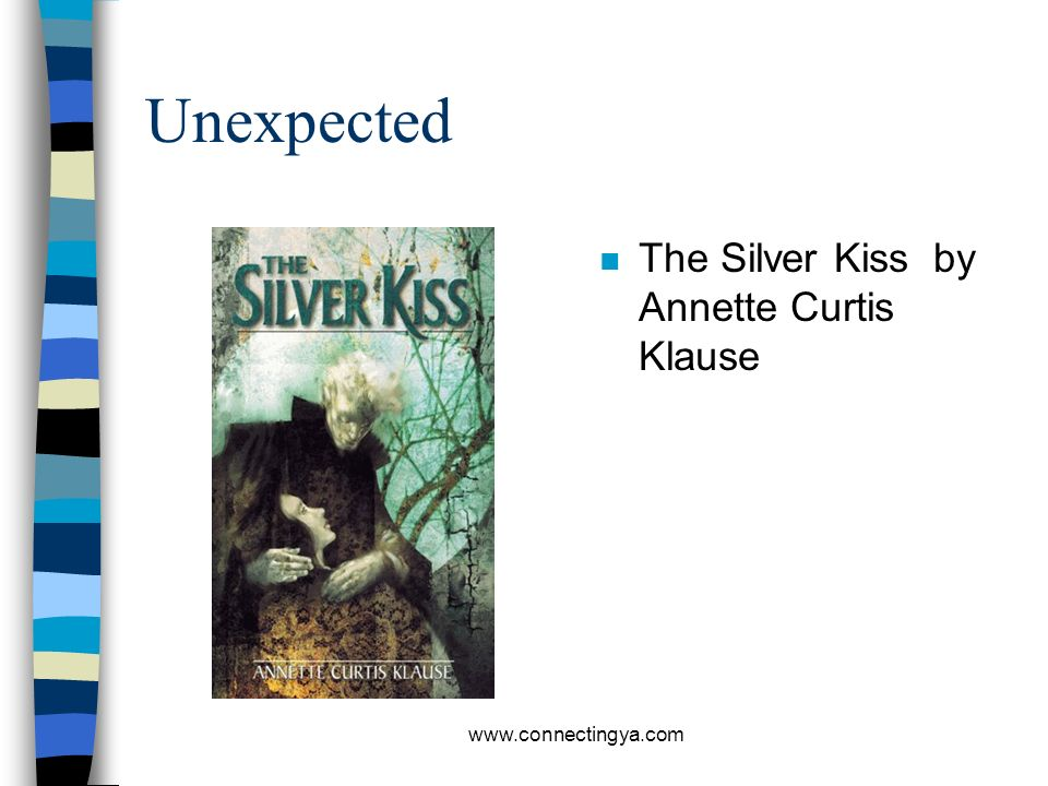 Unexpected The Silver Kiss by Annette Curtis Klause