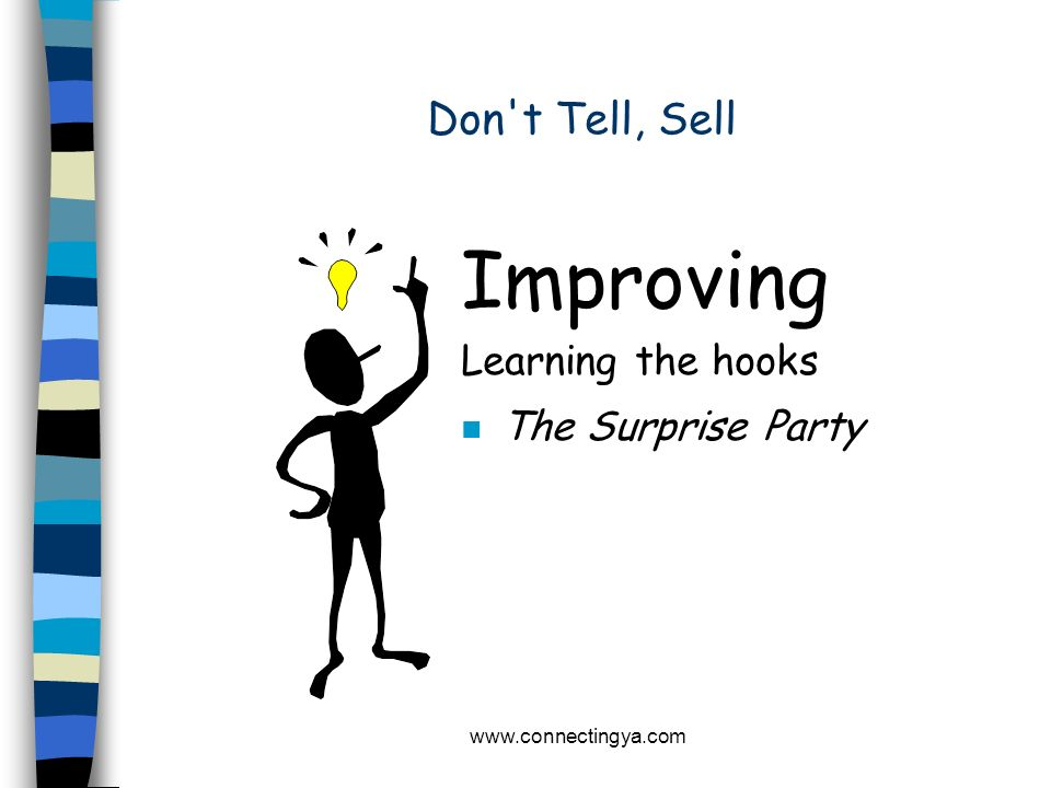 Improving Don t Tell, Sell Learning the hooks The Surprise Party