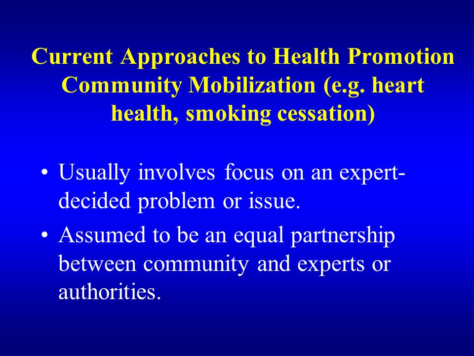 Current Approaches to Health Promotion Community Mobilization (e. g