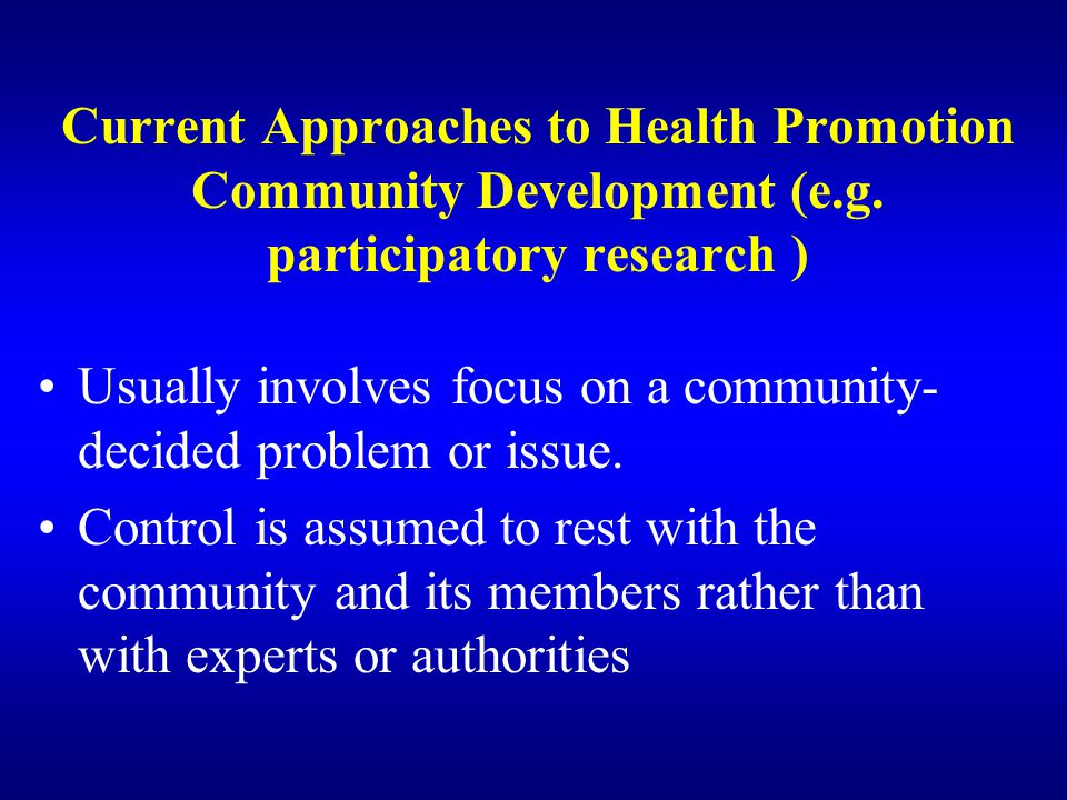 Current Approaches to Health Promotion Community Development (e. g