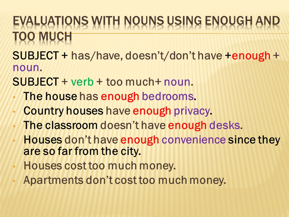 Evaluations with nouns using enough and too much