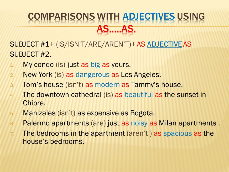Comparisons with adjectives using as…..as.
