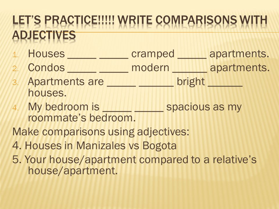 Let's practice!!!!! Write comparisons with adjectives