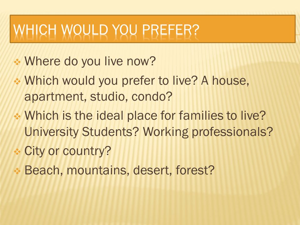 Which would you prefer Where do you live now