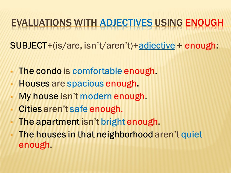 Evaluations with adjectives using enough