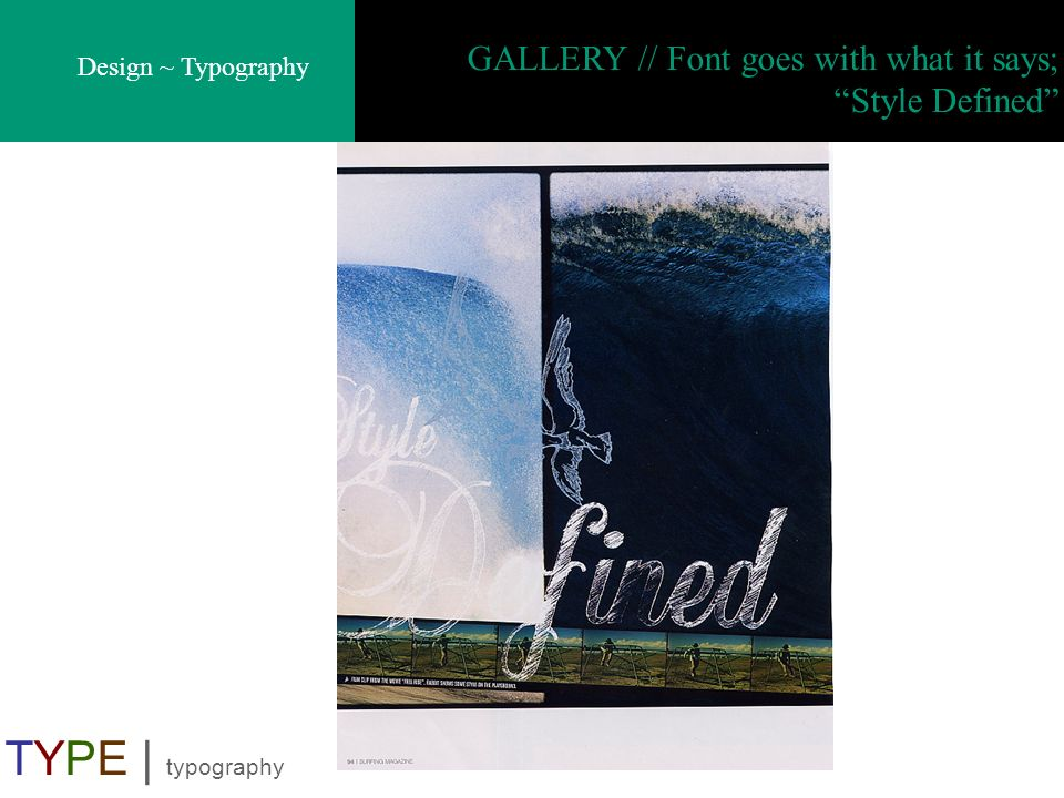 GALLERY // Font goes with what it says; Style Defined