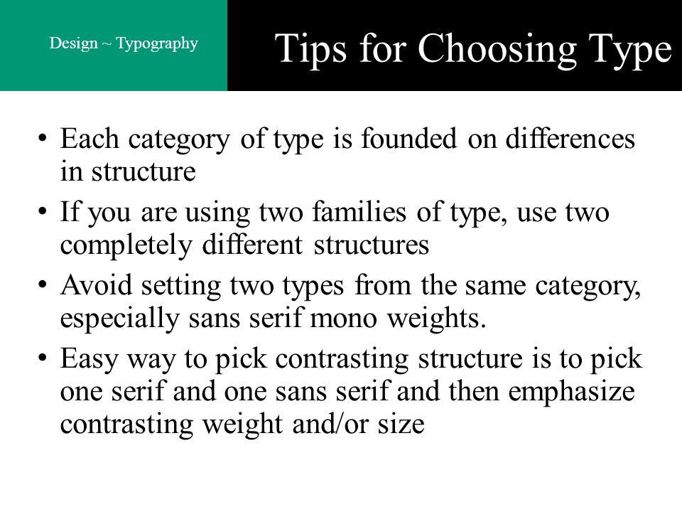 Tips for Choosing Type Each category of type is founded on differences in structure.