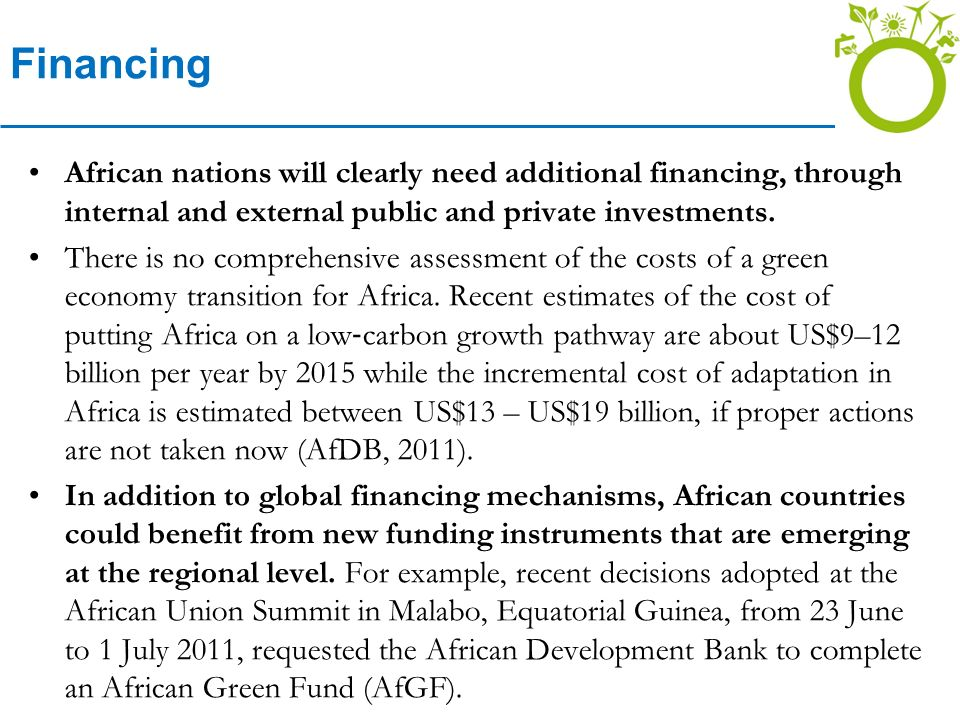 Financing African nations will clearly need additional financing, through internal and external public and private investments.