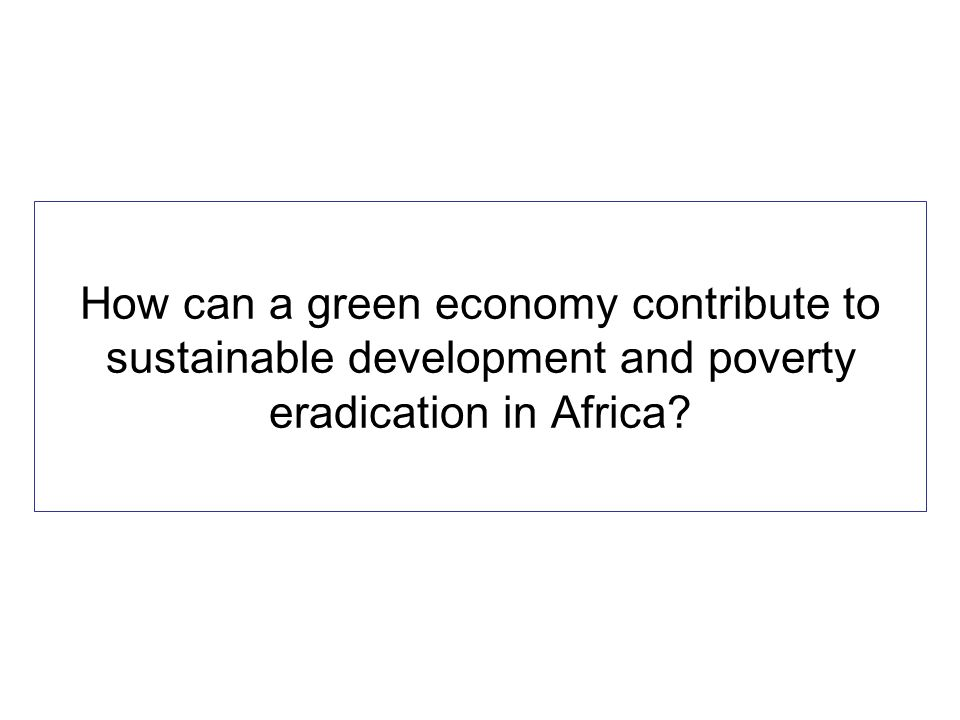 How can a green economy contribute to sustainable development and poverty eradication in Africa