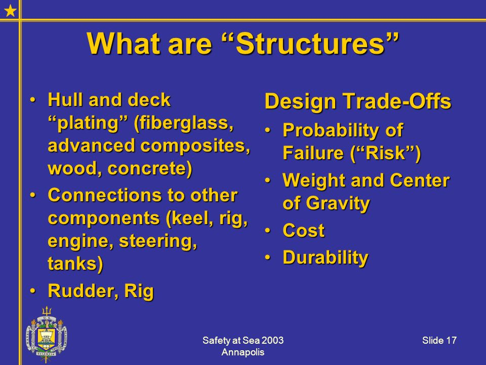 What are Structures Design Trade-Offs