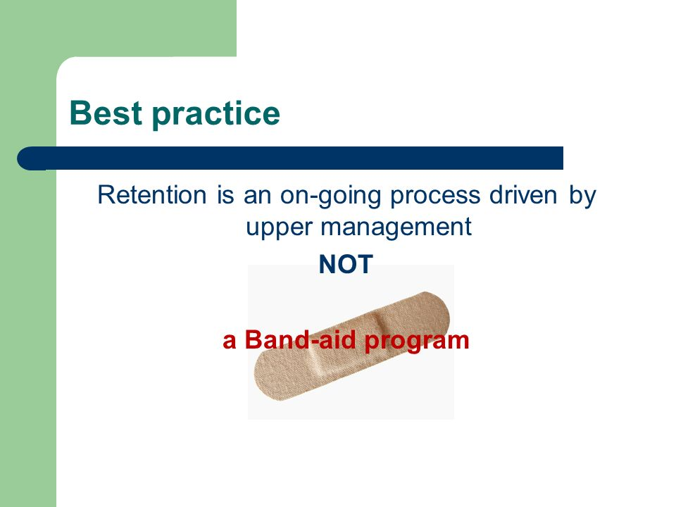 Retention is an on-going process driven by upper management