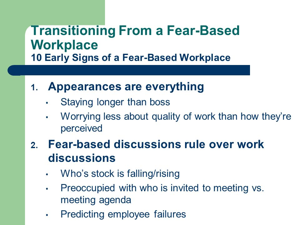 Transitioning From a Fear-Based Workplace 10 Early Signs of a Fear-Based Workplace