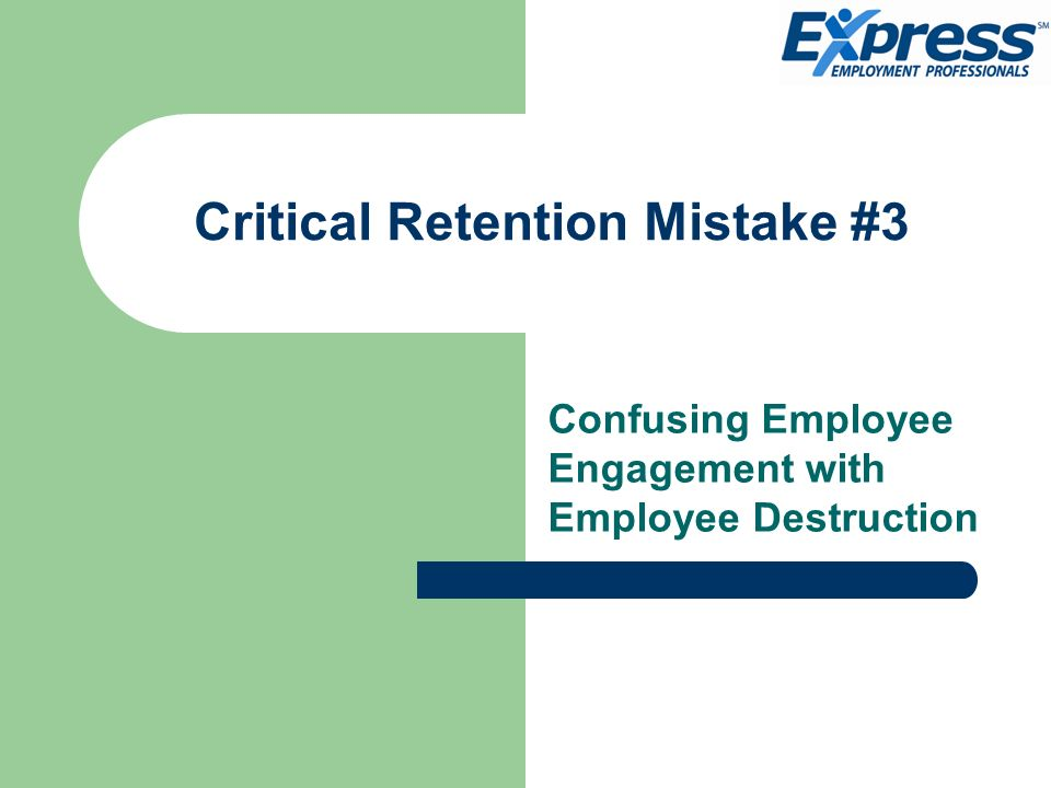 Critical Retention Mistake #3