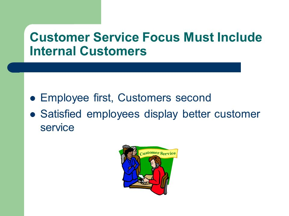 Customer Service Focus Must Include Internal Customers