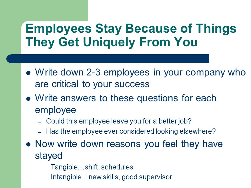 Employees Stay Because of Things They Get Uniquely From You