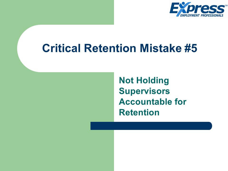 Critical Retention Mistake #5