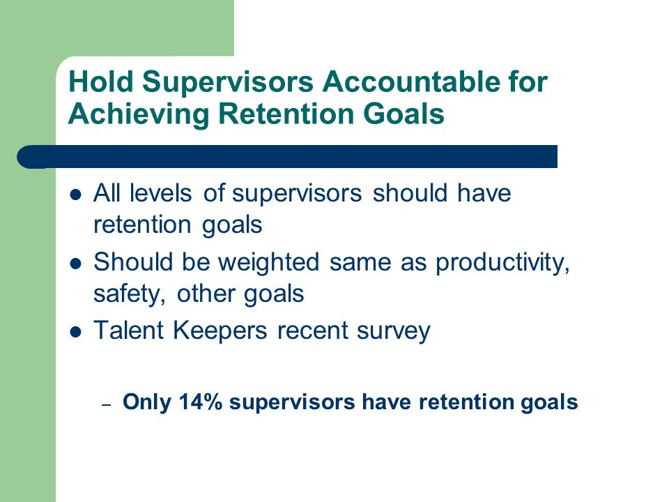 Hold Supervisors Accountable for Achieving Retention Goals