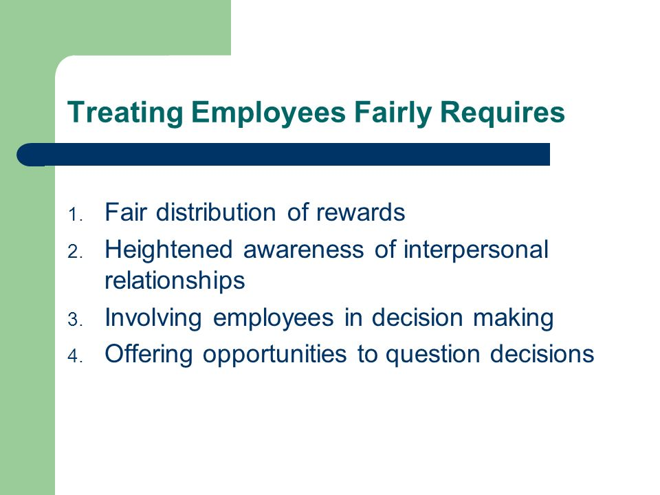 Treating Employees Fairly Requires