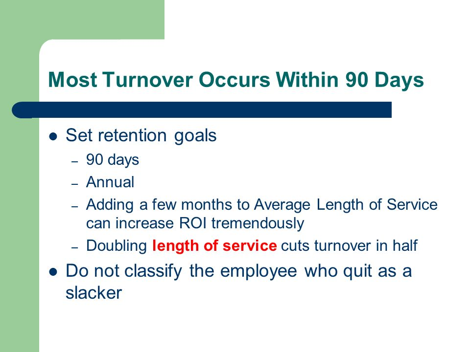 Most Turnover Occurs Within 90 Days