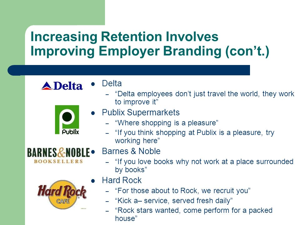 Increasing Retention Involves Improving Employer Branding (con't.)