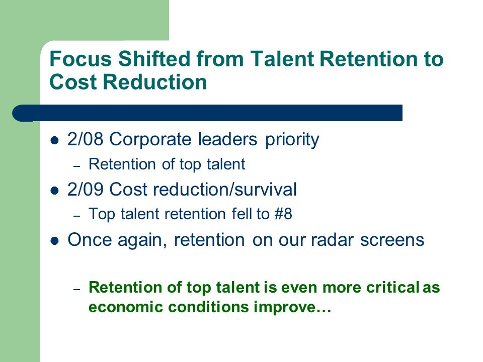 Focus Shifted from Talent Retention to Cost Reduction
