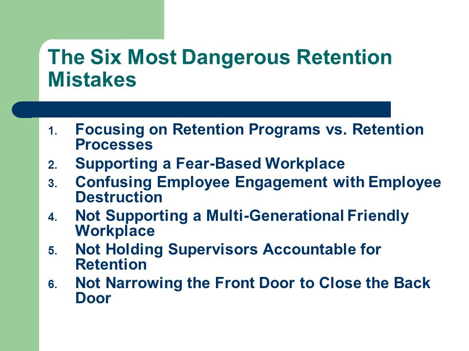 The Six Most Dangerous Retention Mistakes