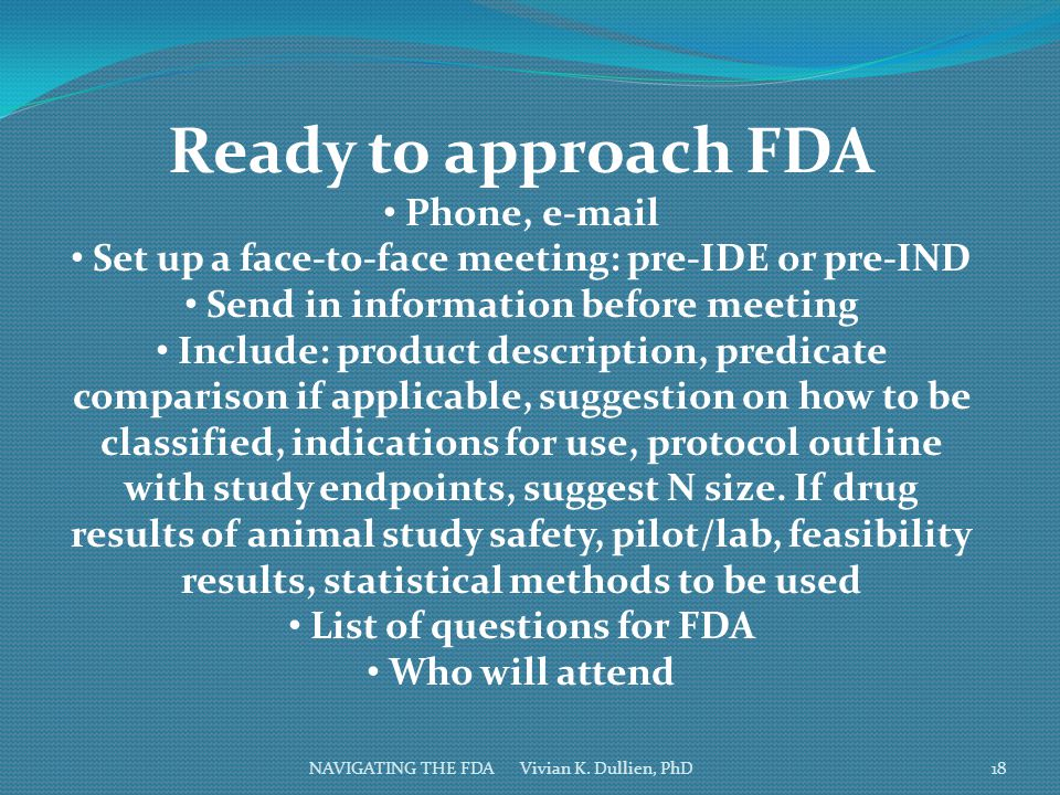 Ready to approach FDA Phone, e-mail