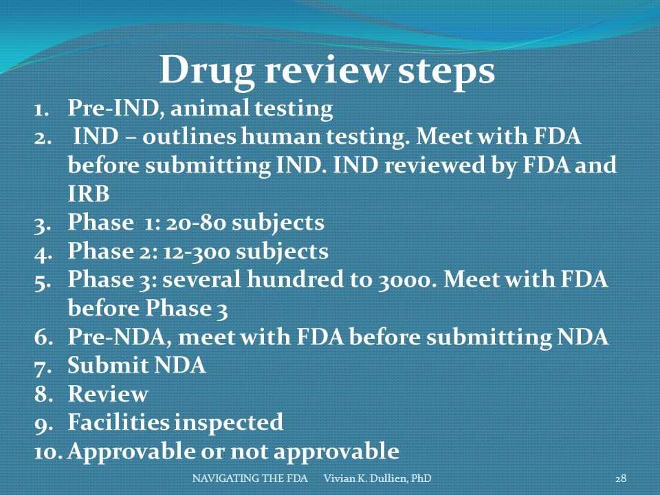 Drug review steps Pre-IND, animal testing