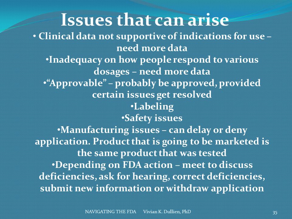 Issues that can arise Clinical data not supportive of indications for use – need more data.