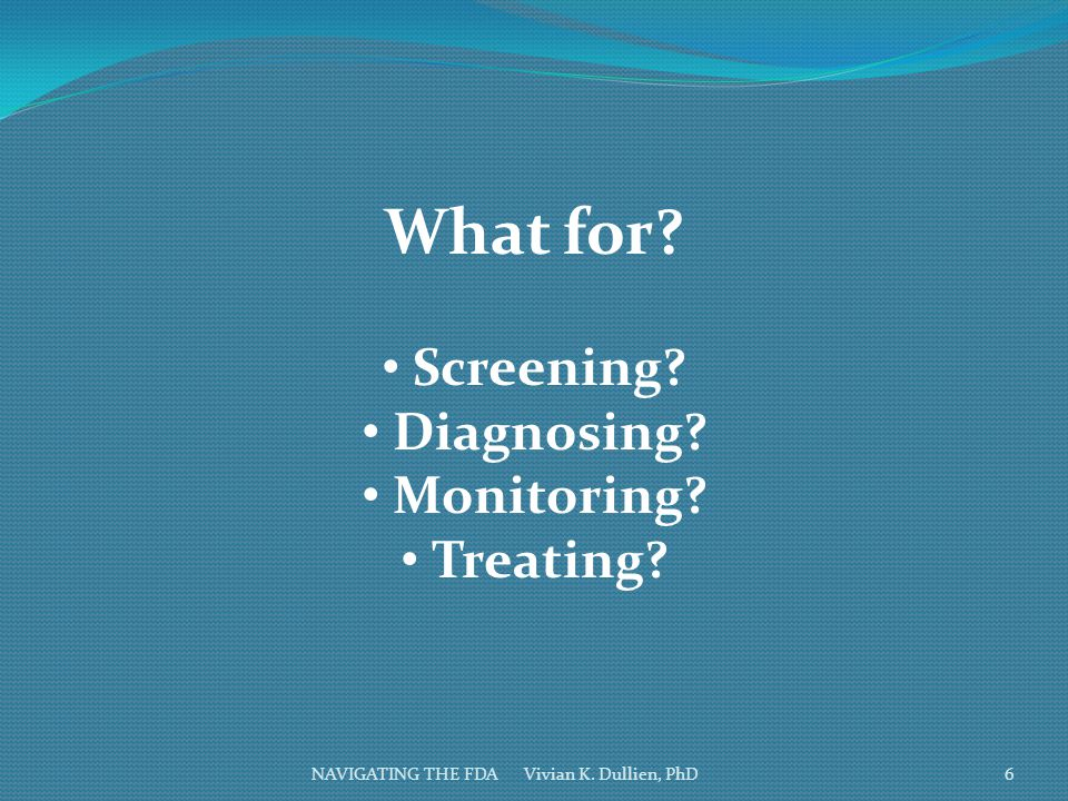 What for Screening Diagnosing Monitoring Treating