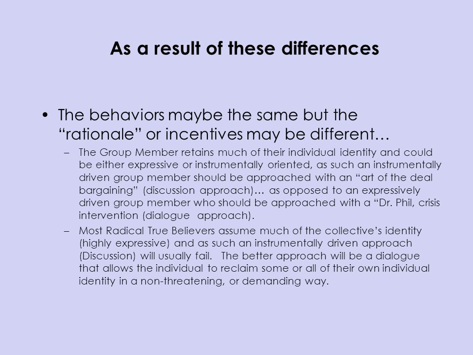 As a result of these differences