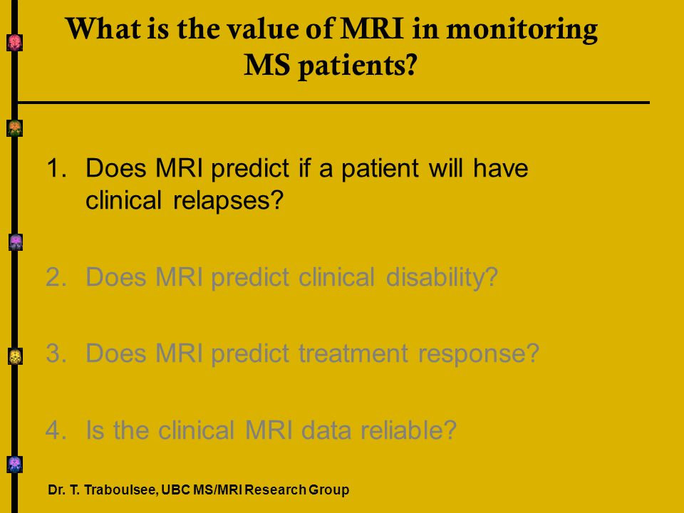 What is the value of MRI in monitoring MS patients