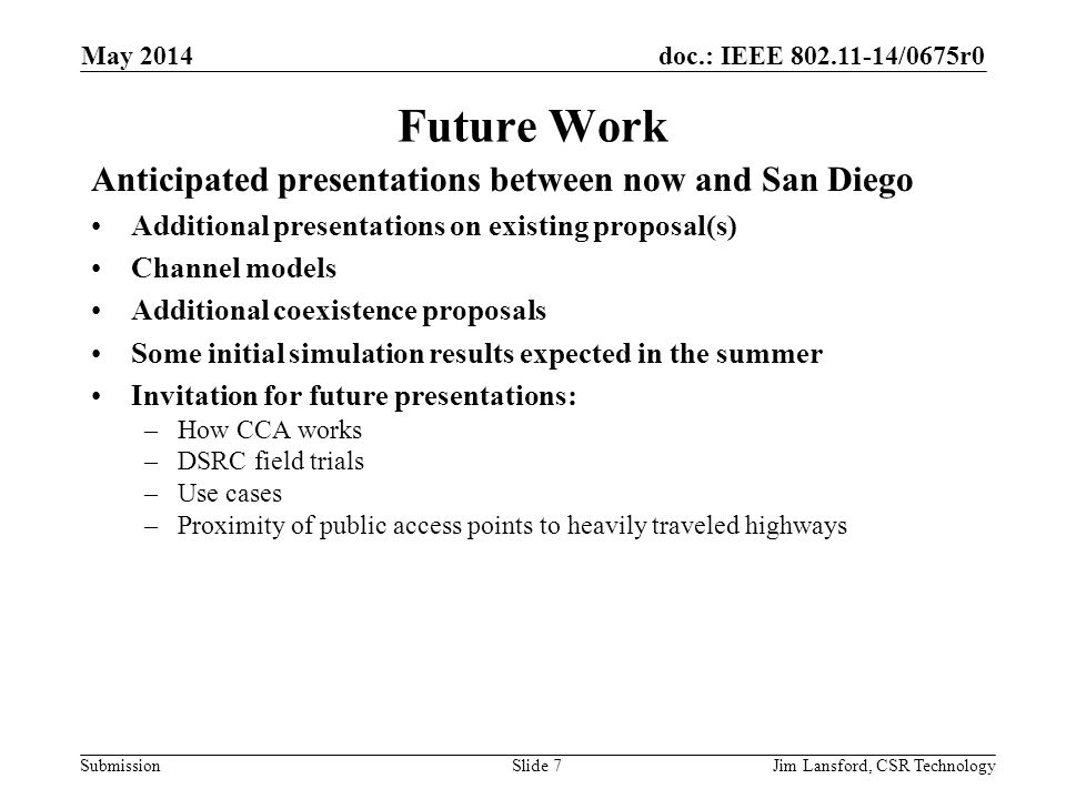 Future Work Anticipated presentations between now and San Diego