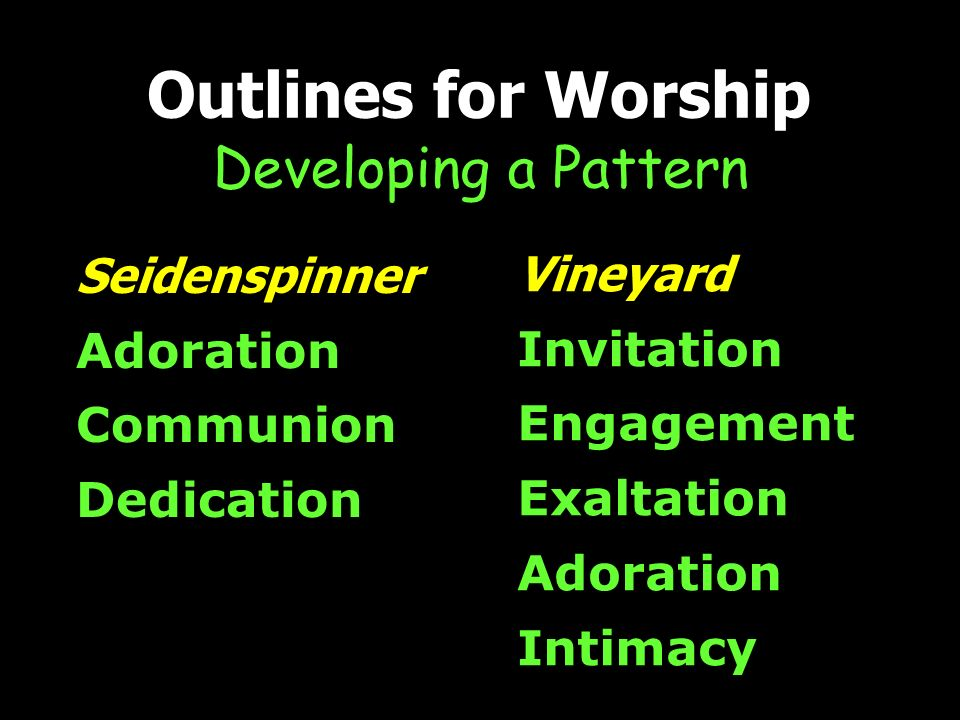 Outlines for Worship Developing a Pattern Seidenspinner Vineyard