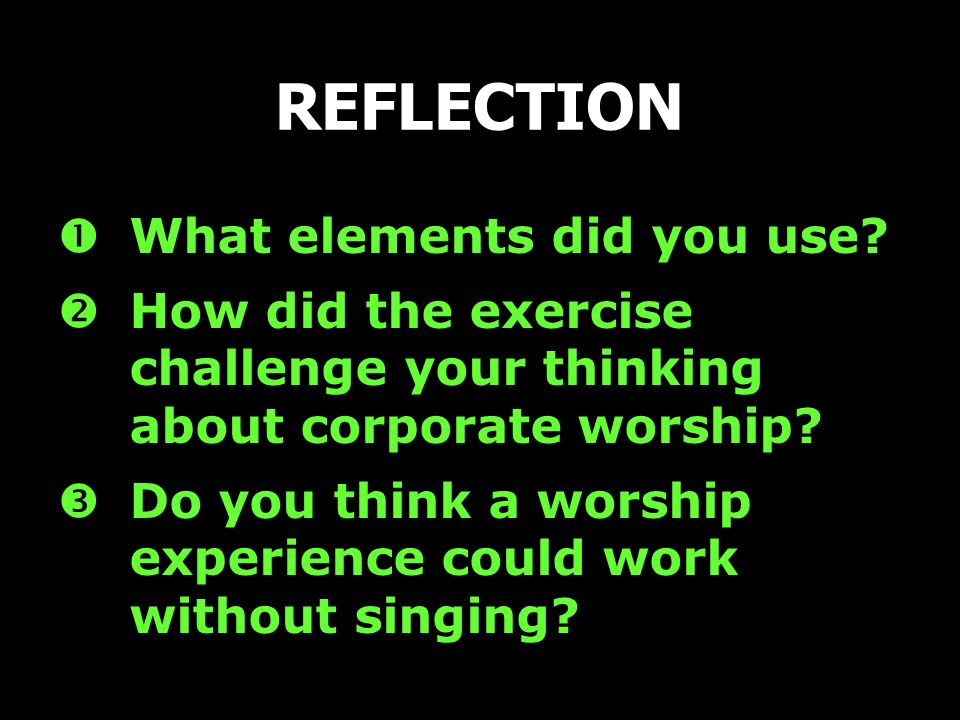 REFLECTION What elements did you use