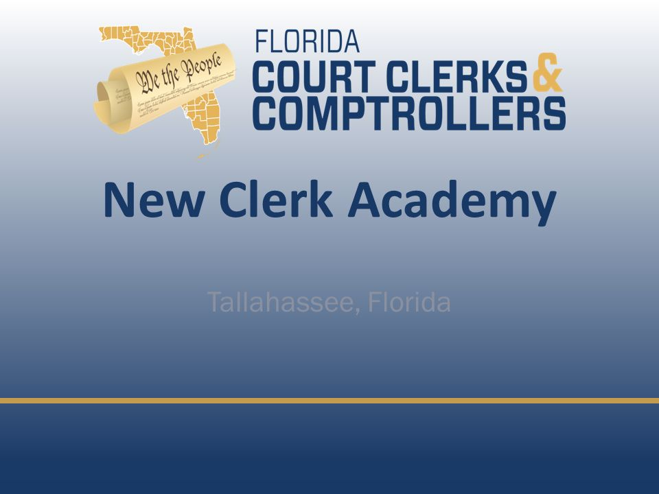 New Clerk Academy Tallahassee, Florida