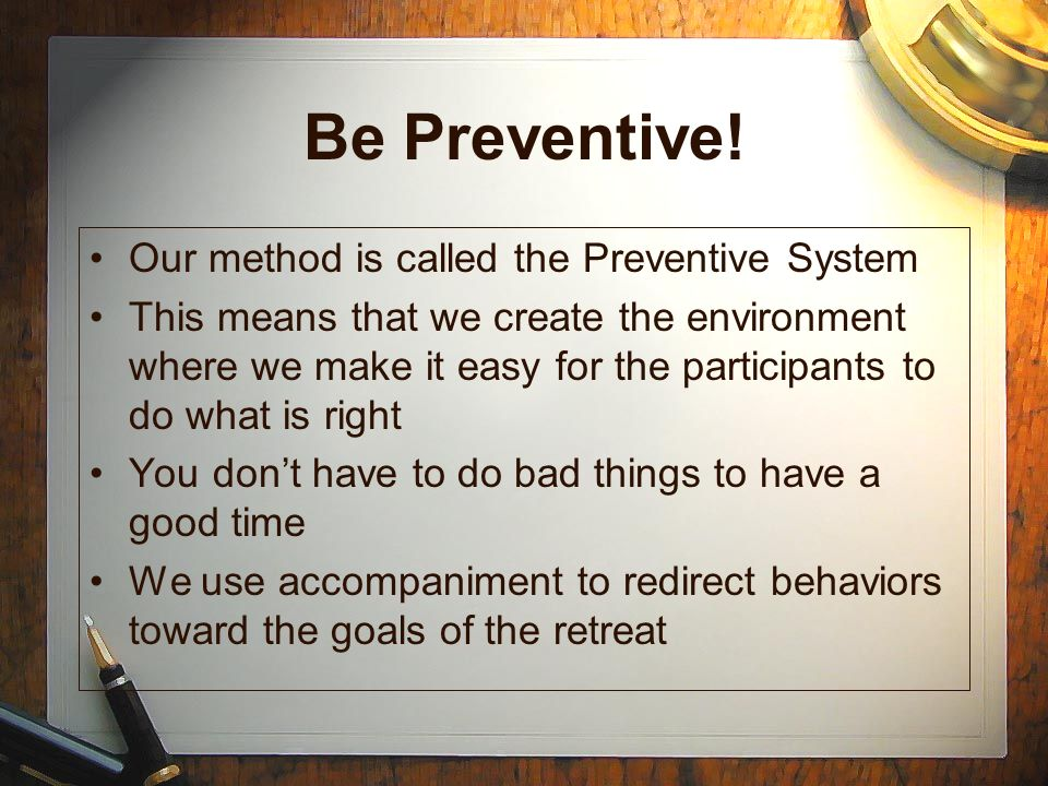 Be Preventive! Our method is called the Preventive System
