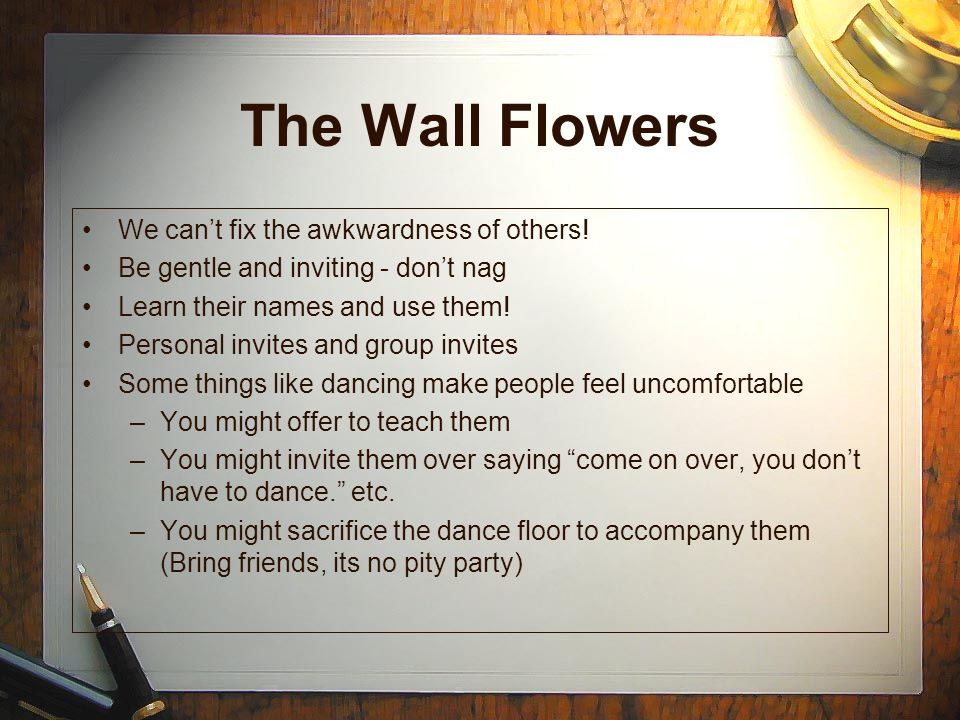 The Wall Flowers We can't fix the awkwardness of others!