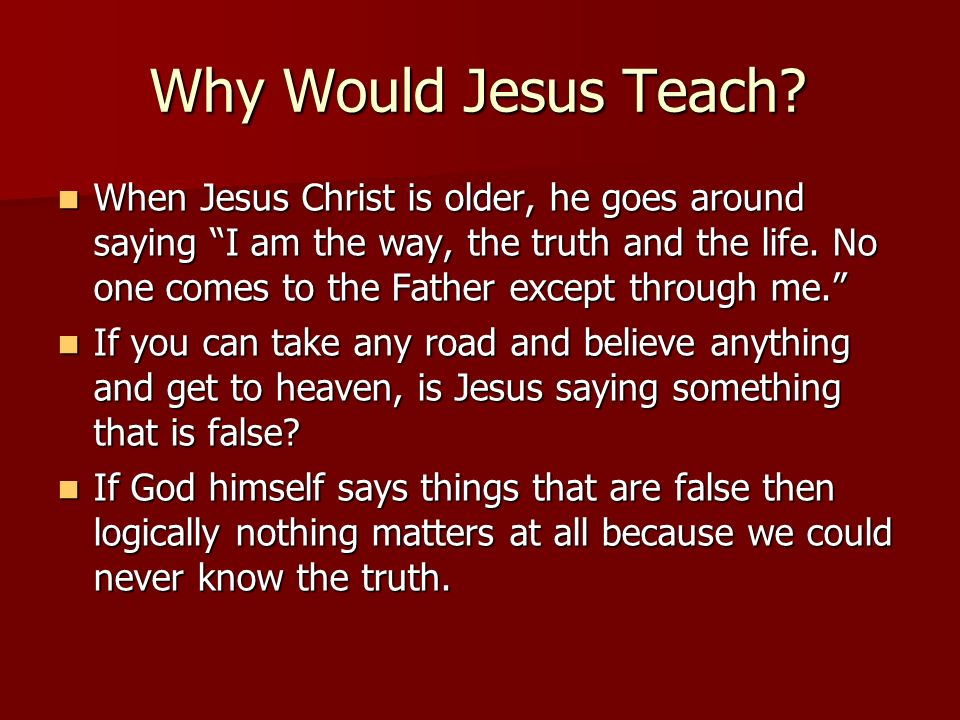 Why Would Jesus Teach