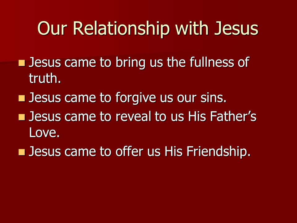 Our Relationship with Jesus