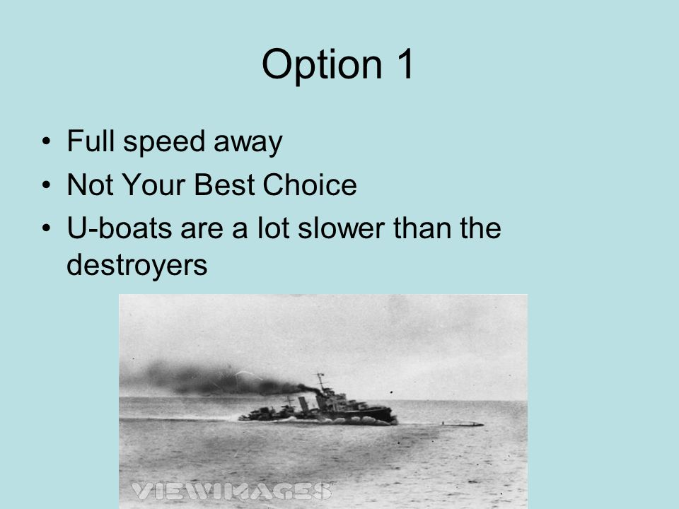 Option 1 Full speed away Not Your Best Choice