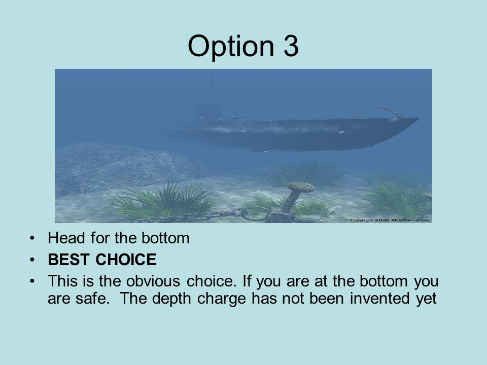 Option 3 Head for the bottom BEST CHOICE