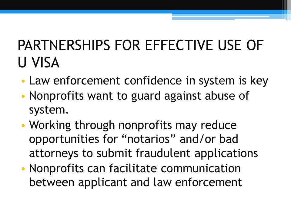 PARTNERSHIPS FOR EFFECTIVE USE OF U VISA